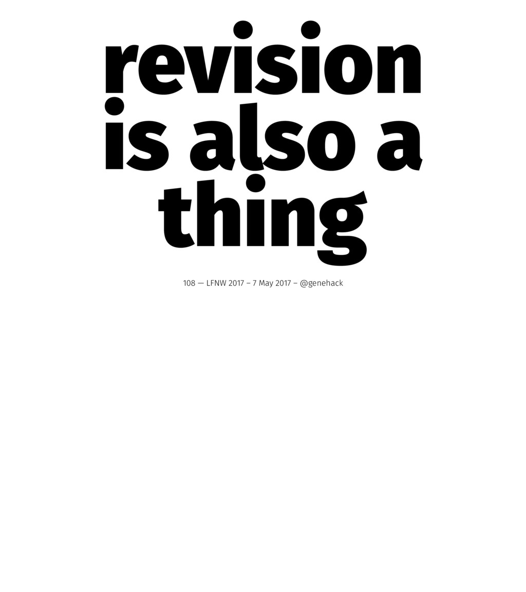 revision is also a thing 108 — LFNW 2017 – 7 Ma...