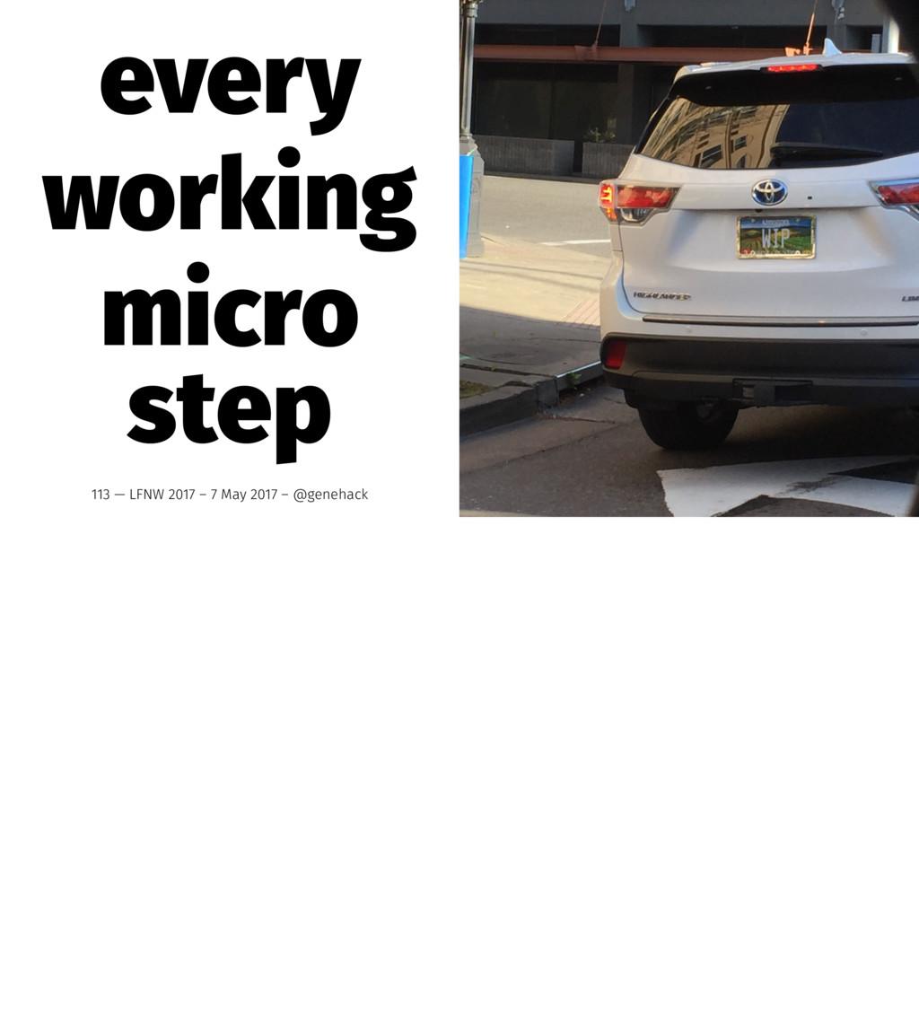 every working micro step 113 — LFNW 2017 – 7 Ma...