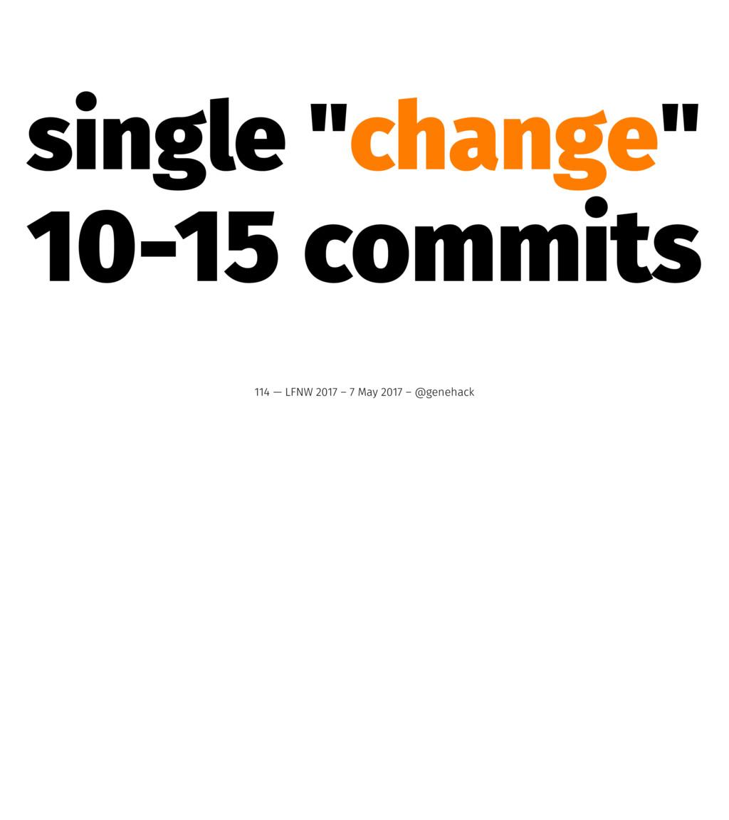 "single ""change"" 10-15 commits 114 — LFNW 2017 –..."