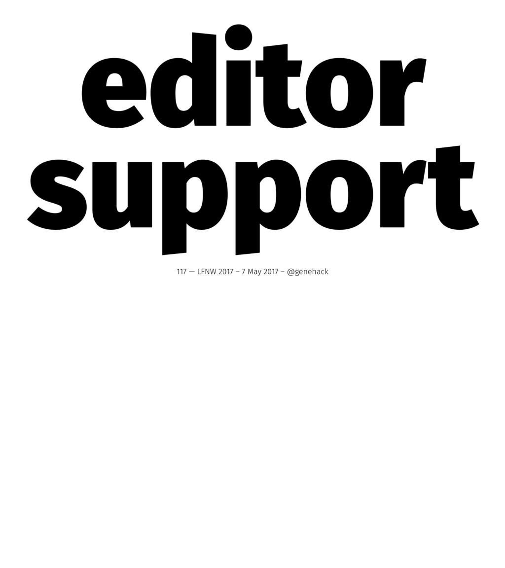 editor support 117 — LFNW 2017 – 7 May 2017 – @...