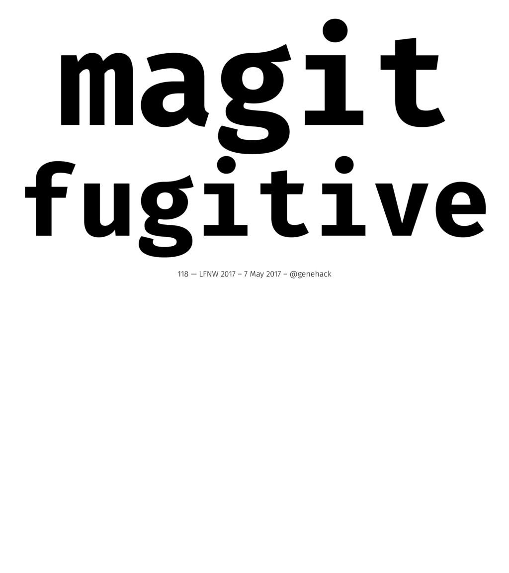 magit fugitive 118 — LFNW 2017 – 7 May 2017 – @...