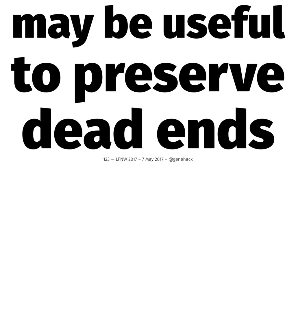 may be useful to preserve dead ends 123 — LFNW ...