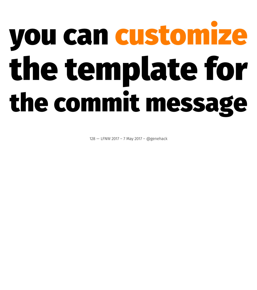 you can customize the template for the commit m...