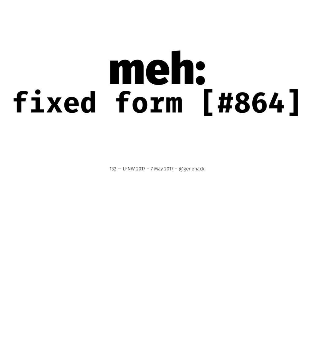 meh: fixed form [#864] 132 — LFNW 2017 – 7 May ...