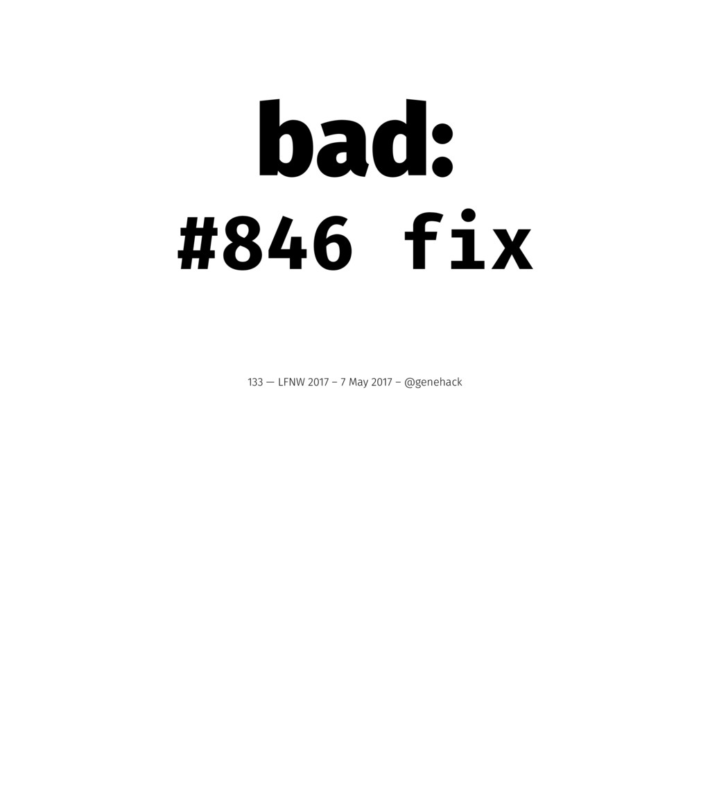 bad: #846 fix 133 — LFNW 2017 – 7 May 2017 – @g...