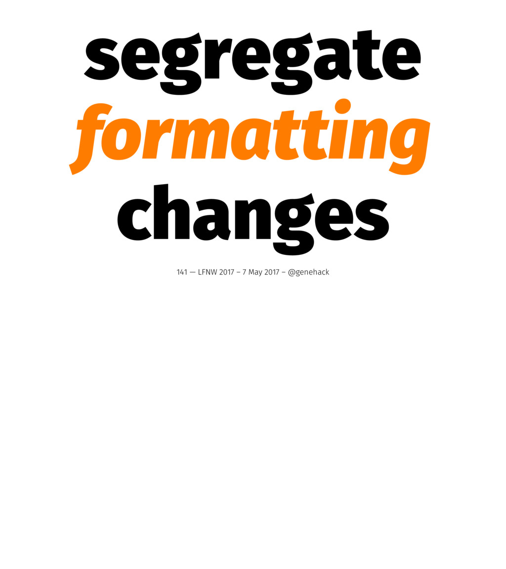 segregate formatting changes 141 — LFNW 2017 – ...