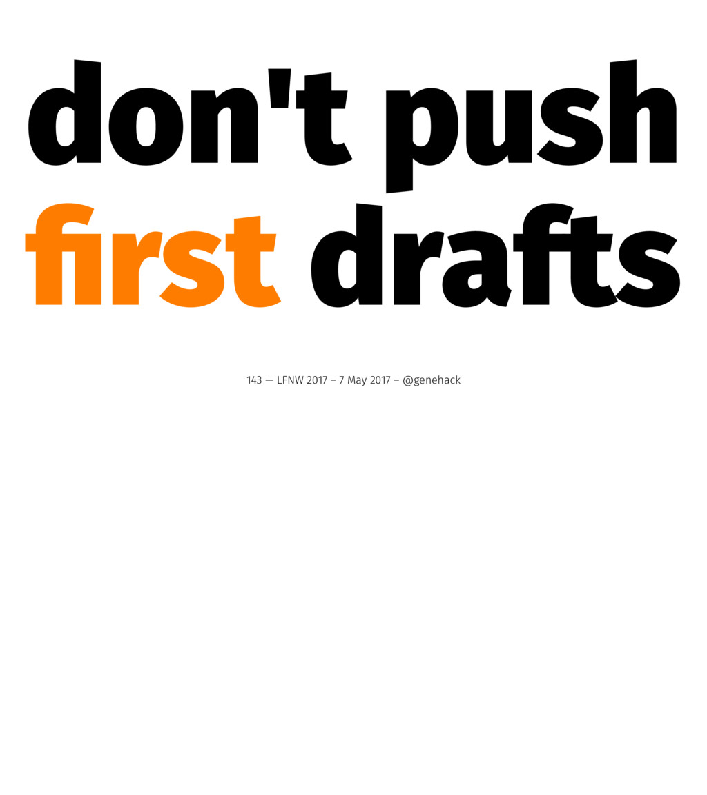 don't push first drafts 143 — LFNW 2017 – 7 May ...