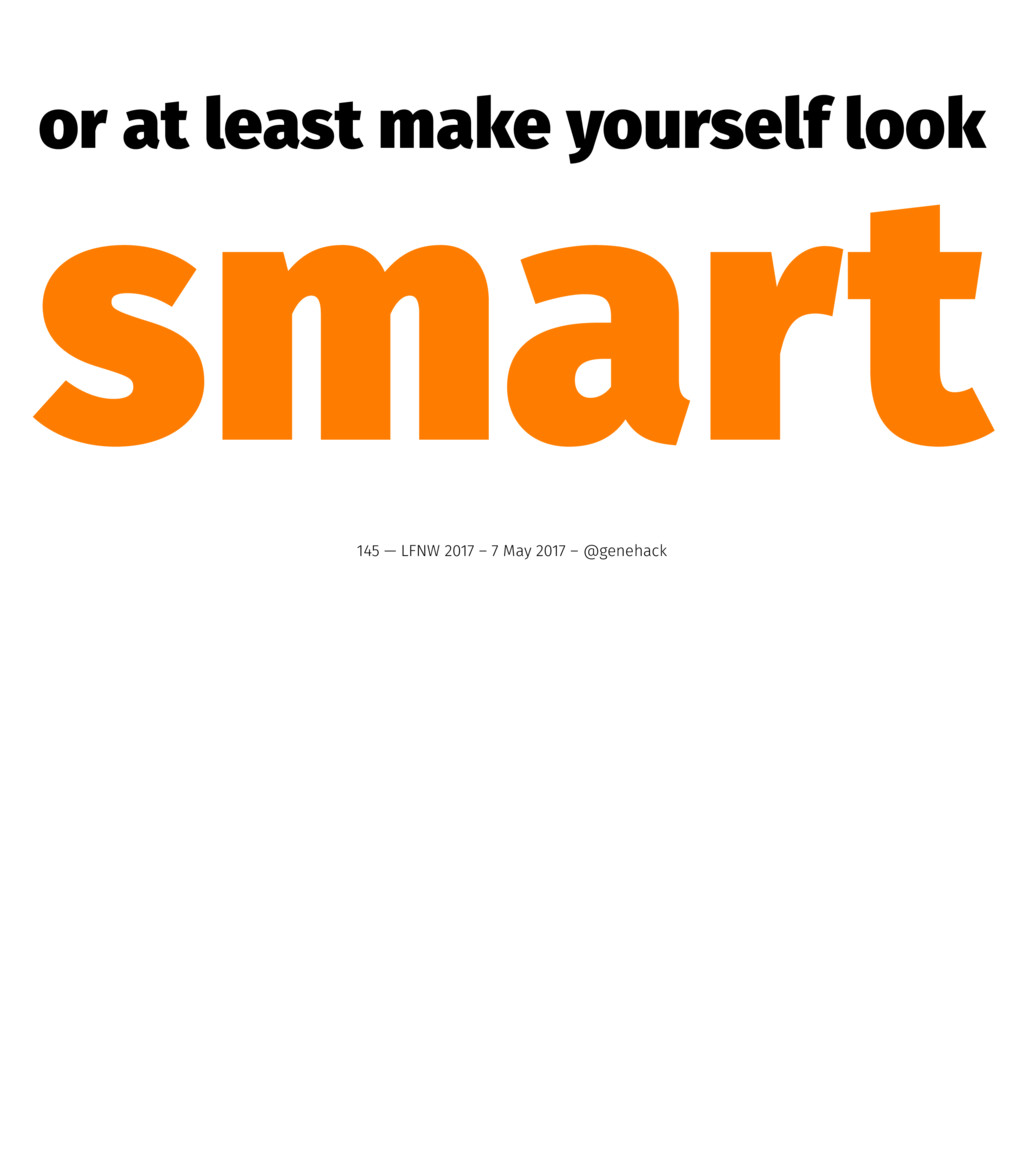 or at least make yourself look smart 145 — LFNW...