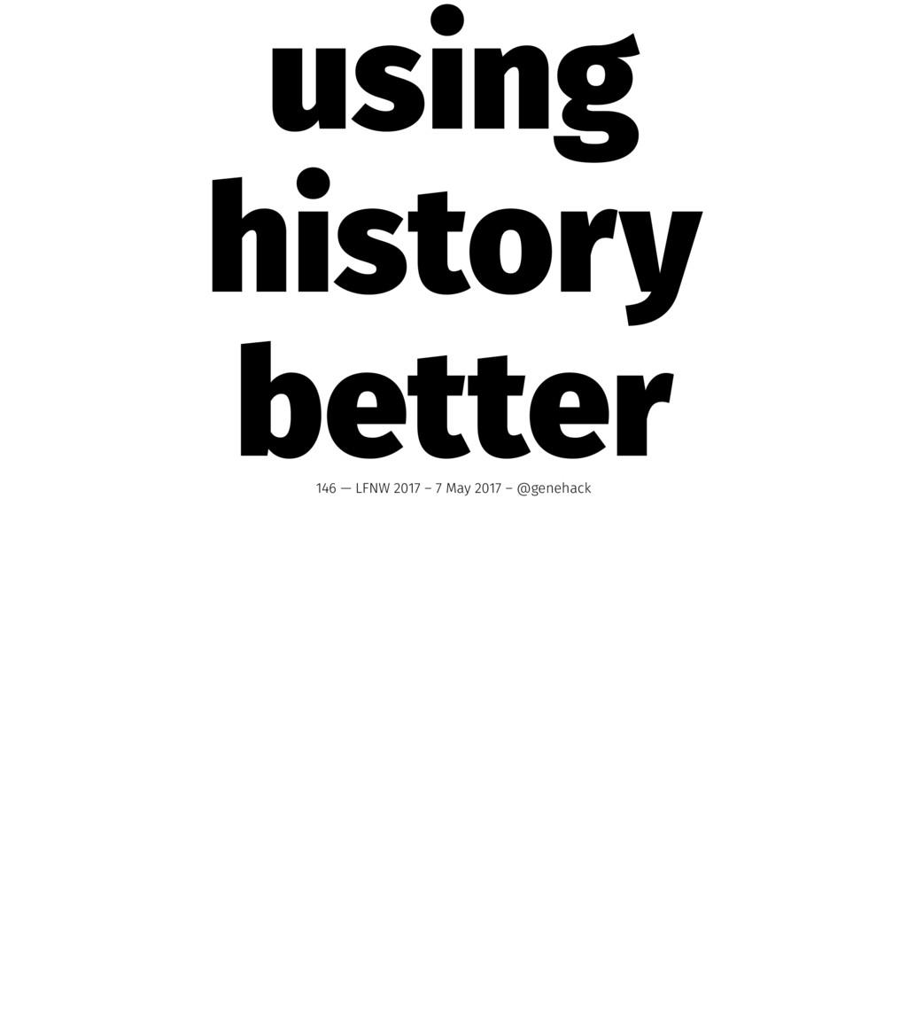 using history better 146 — LFNW 2017 – 7 May 20...
