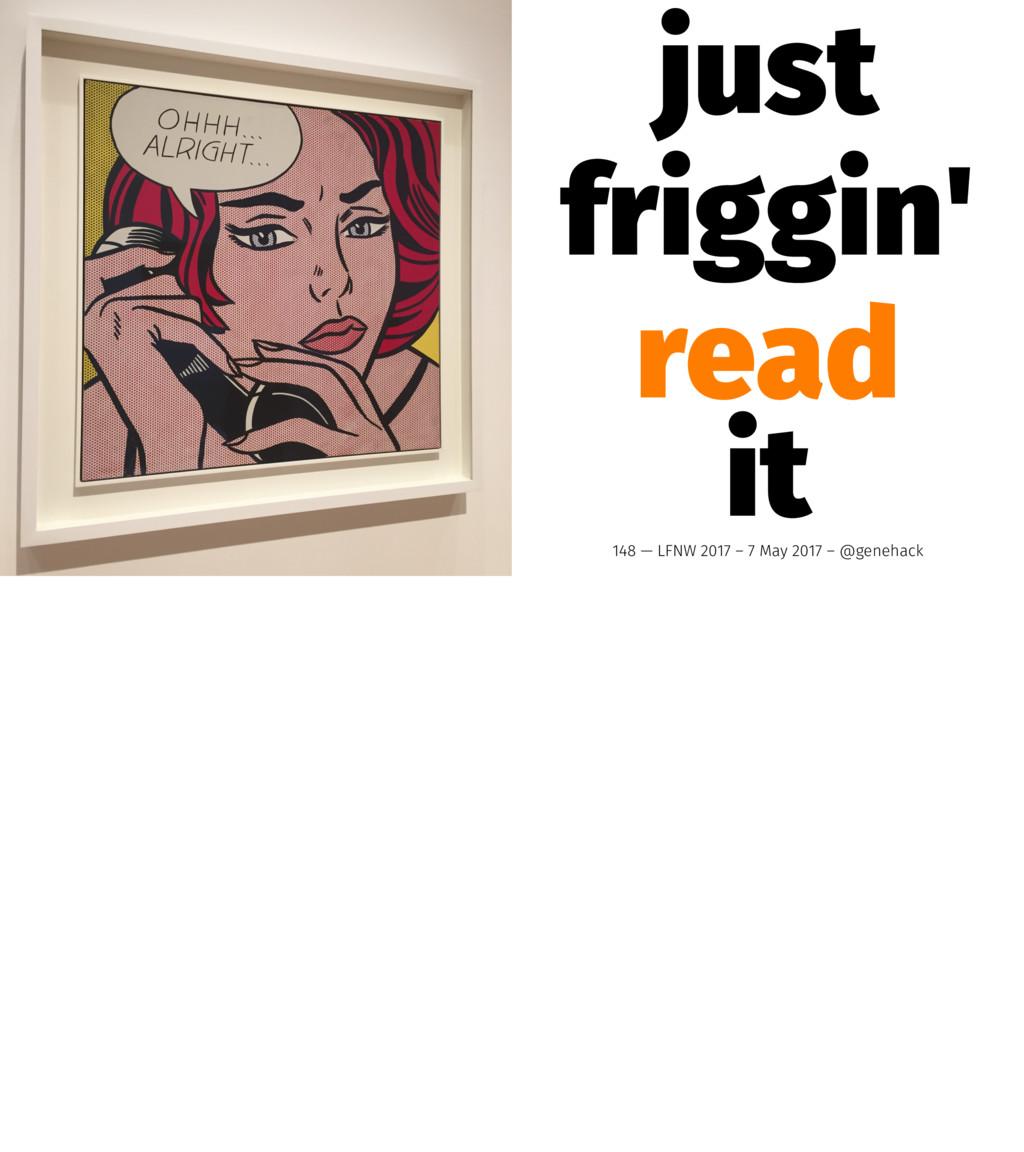 just friggin' read it 148 — LFNW 2017 – 7 May 2...