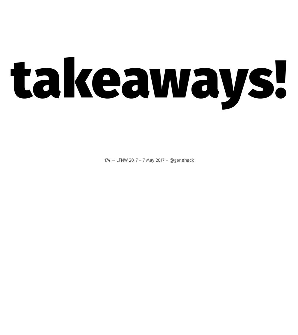 takeaways! 174 — LFNW 2017 – 7 May 2017 – @gene...