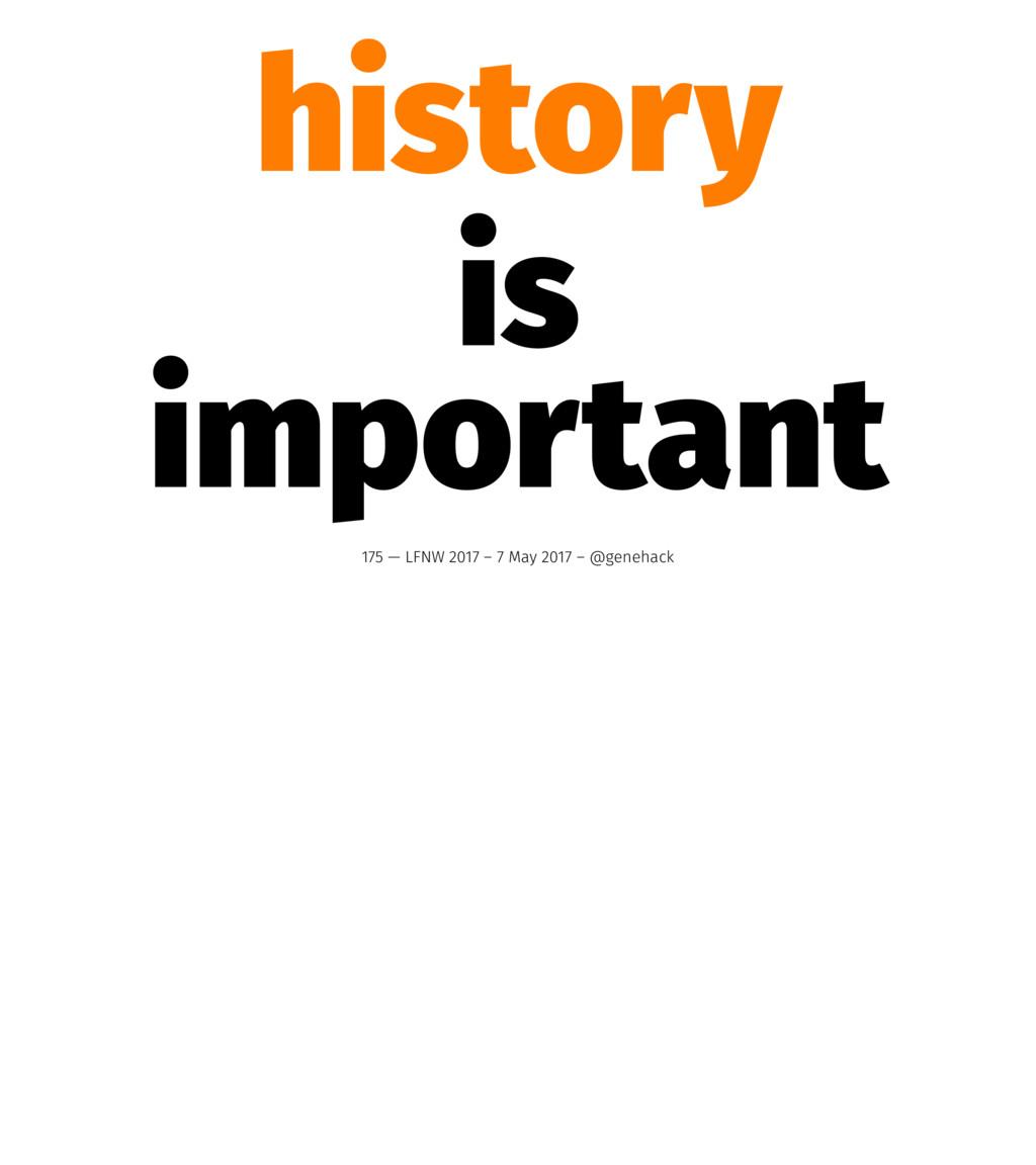 history is important 175 — LFNW 2017 – 7 May 20...
