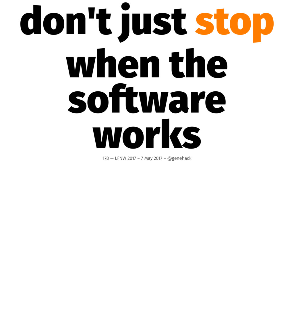 don't just stop when the software works 178 — L...