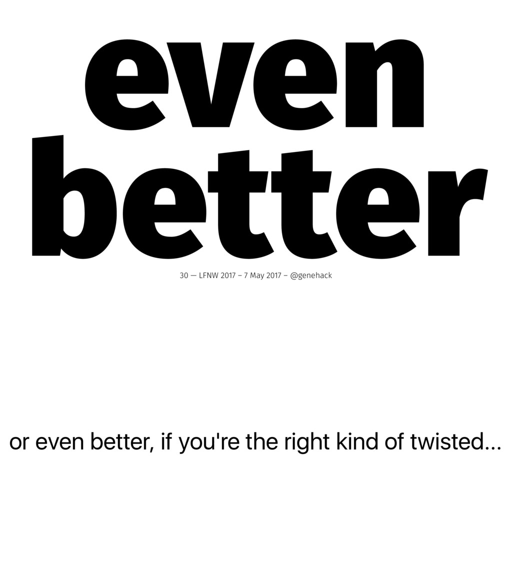 or even better, if you're the right kind of twi...