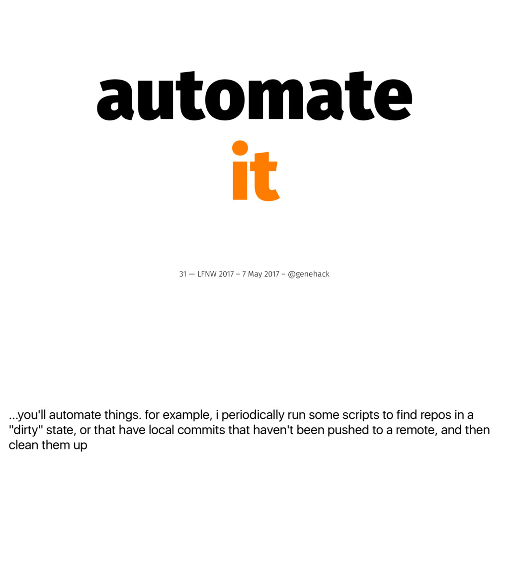 ...you'll automate things. for example, i perio...