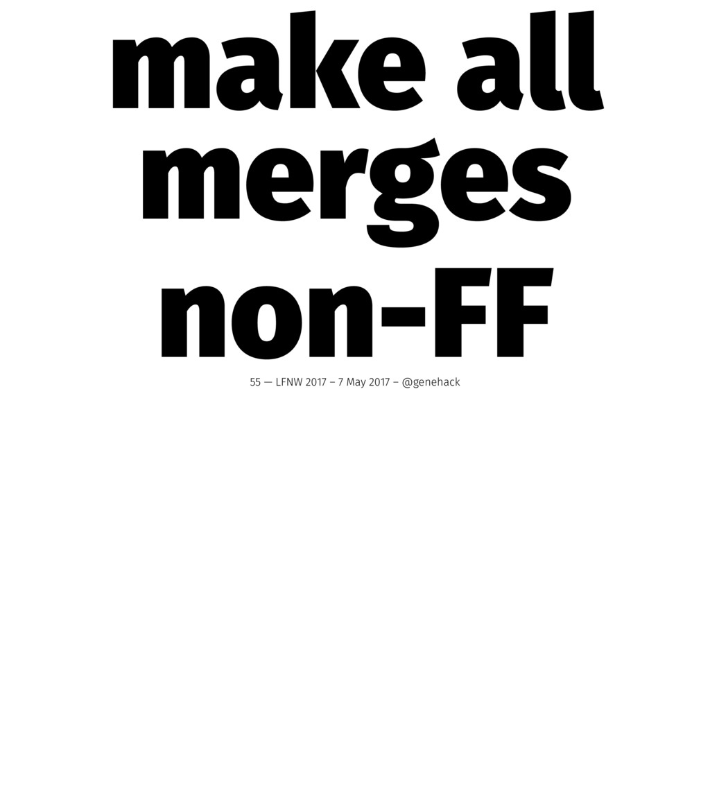 make all merges non-FF 55 — LFNW 2017 – 7 May 2...