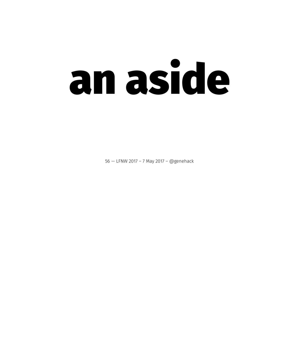 an aside 56 — LFNW 2017 – 7 May 2017 – @genehack