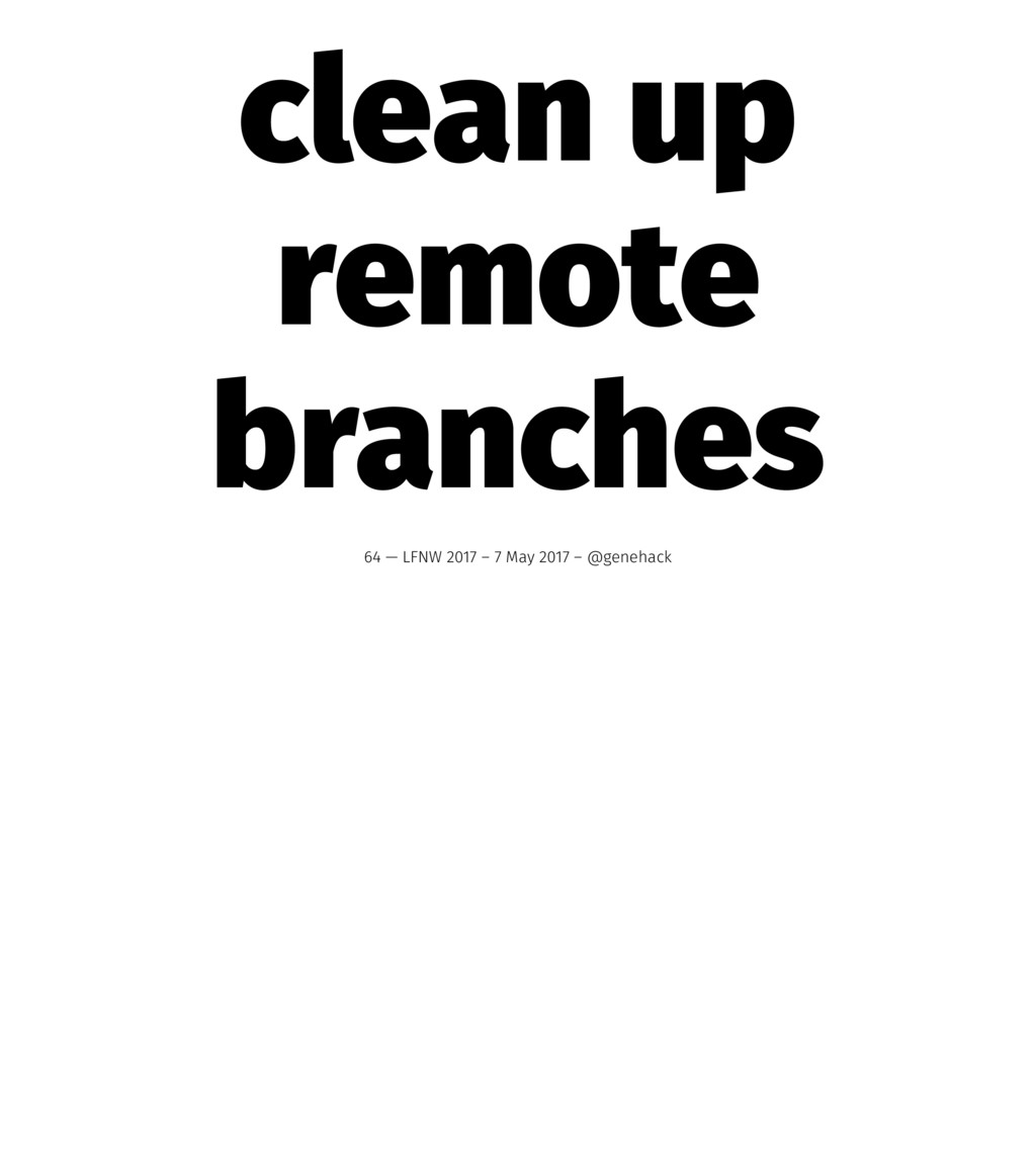 clean up remote branches 64 — LFNW 2017 – 7 May...