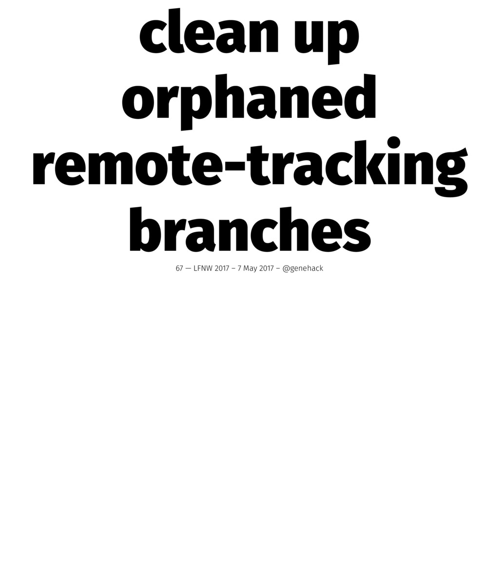clean up orphaned remote-tracking branches 67 —...