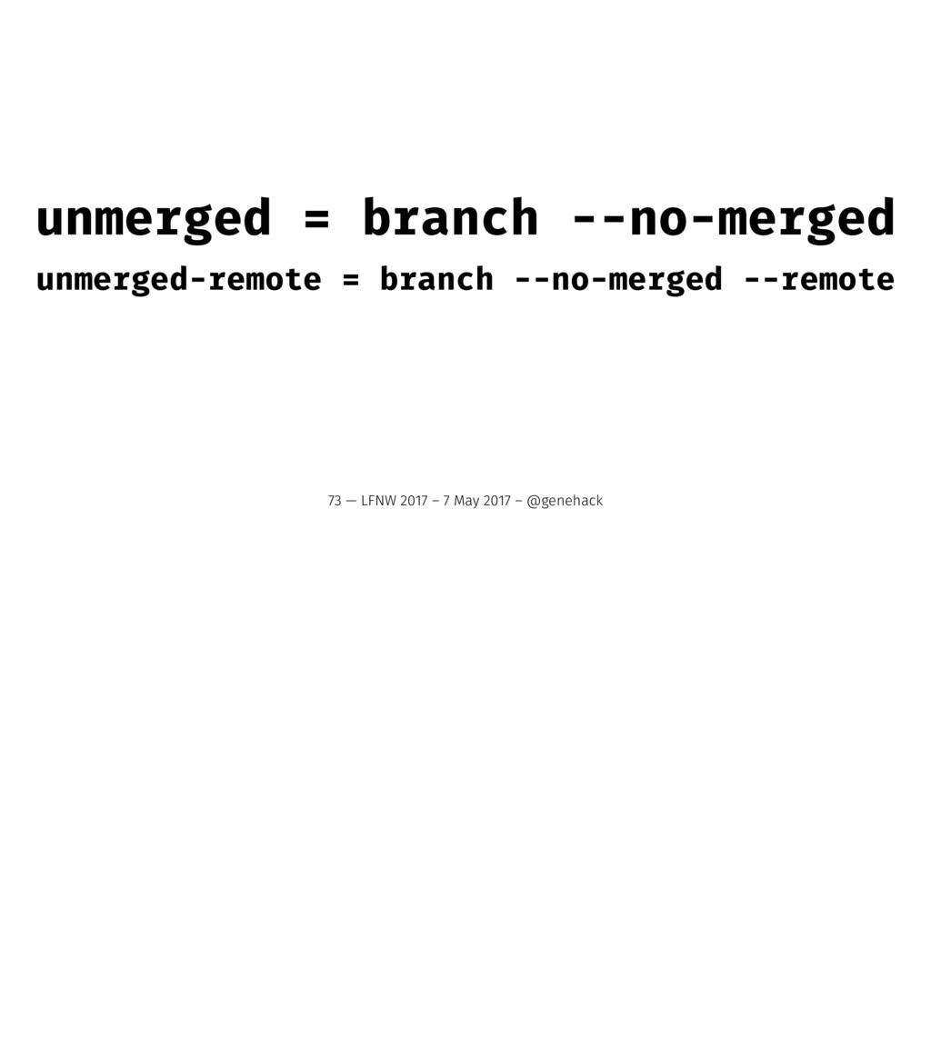 unmerged = branch --no-merged unmerged-remote =...