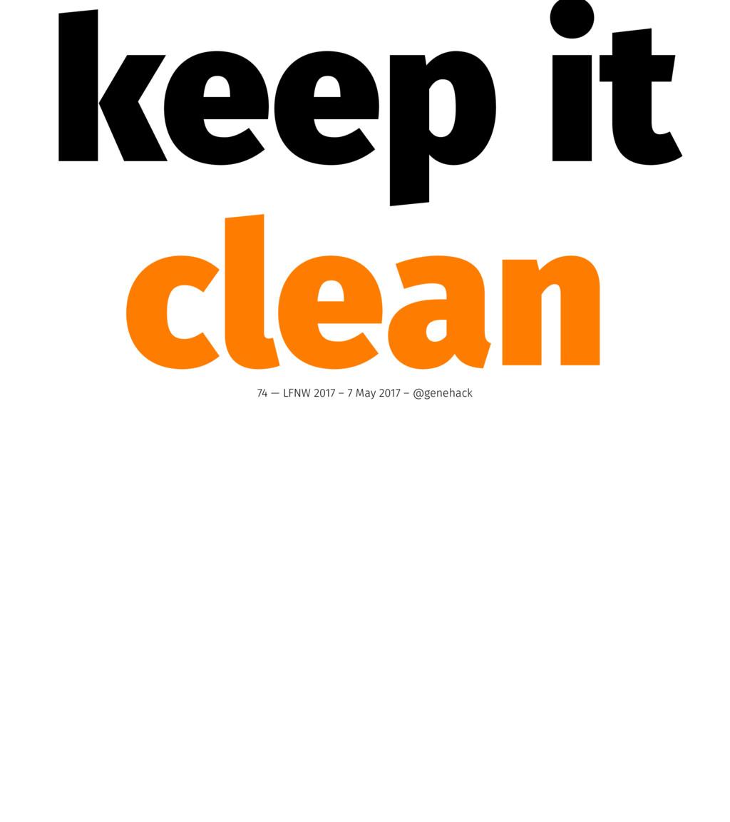 keep it clean 74 — LFNW 2017 – 7 May 2017 – @ge...