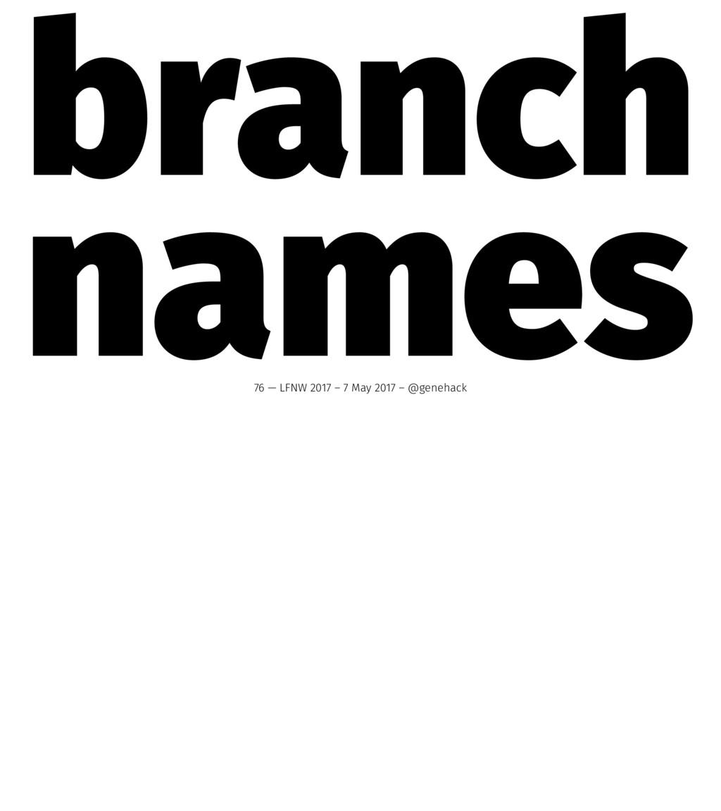 branch names 76 — LFNW 2017 – 7 May 2017 – @gen...