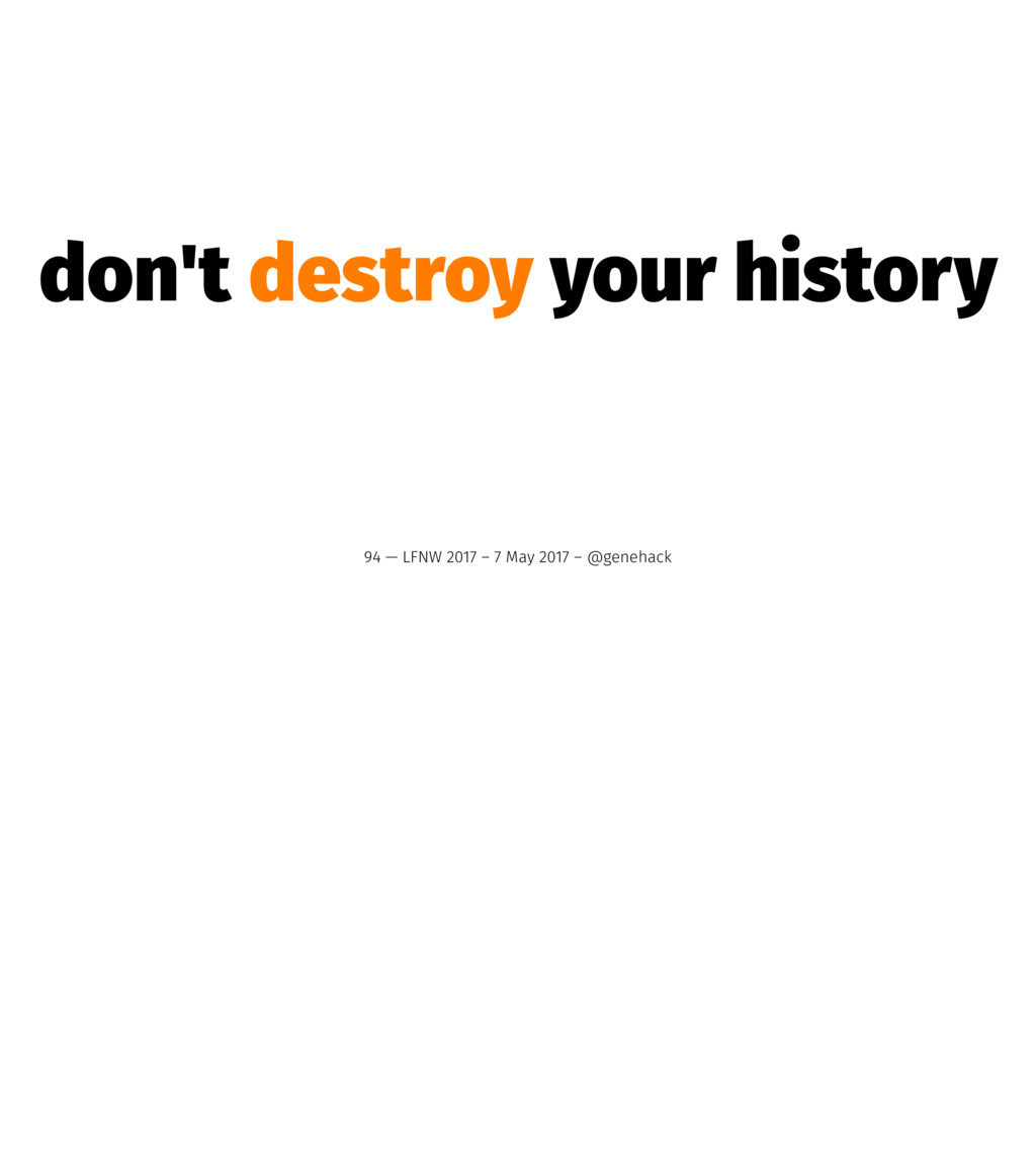 don't destroy your history 94 — LFNW 2017 – 7 M...
