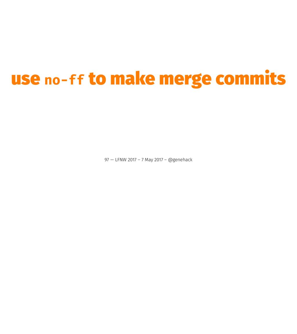 use no-ff to make merge commits 97 — LFNW 2017 ...
