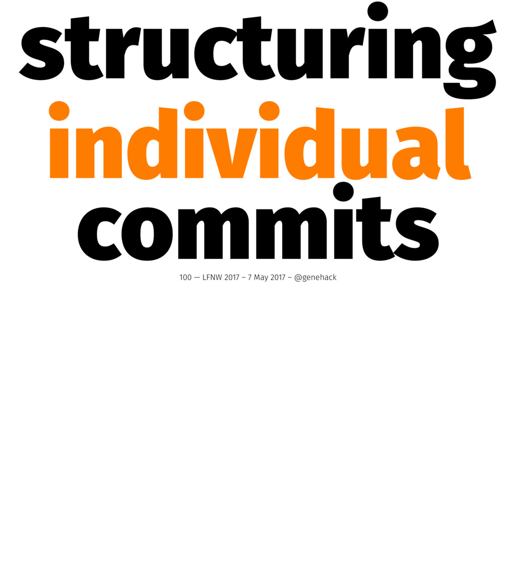structuring individual commits 100 — LFNW 2017 ...