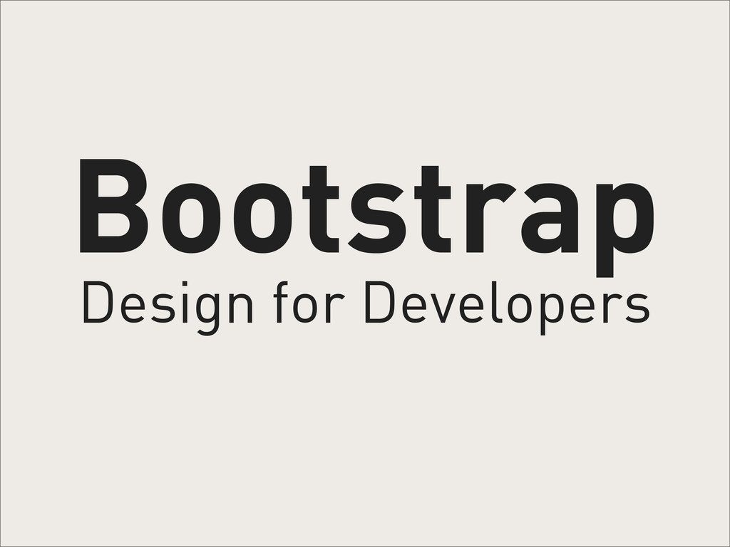 Bootstrap Design for Developers