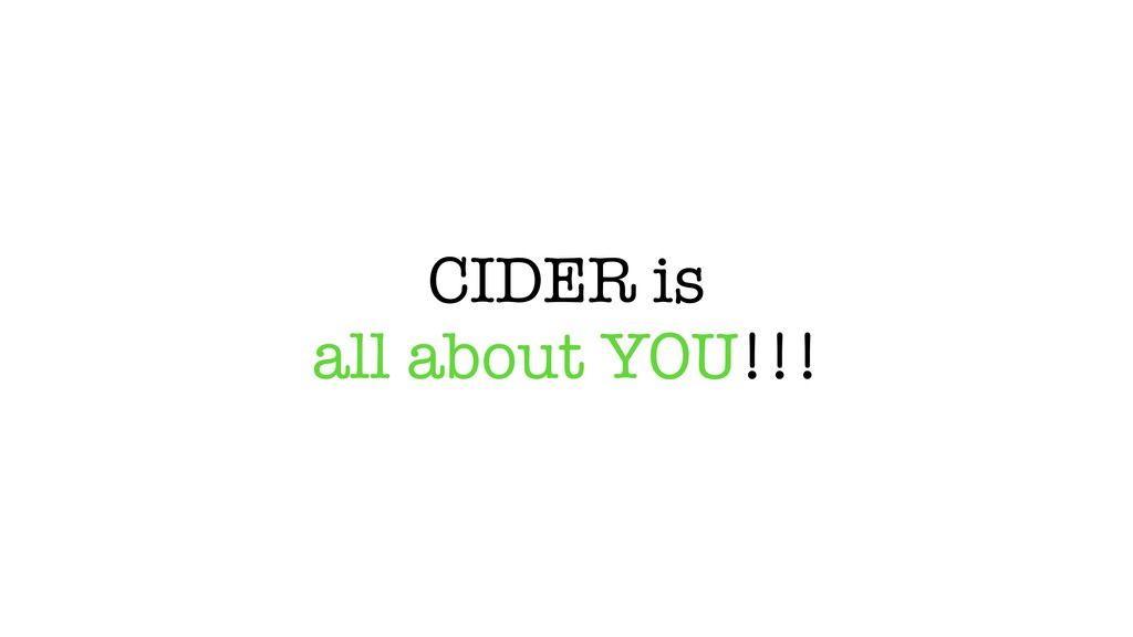 CIDER is all about YOU!!!