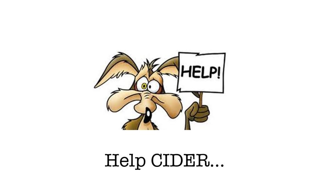 Help CIDER…