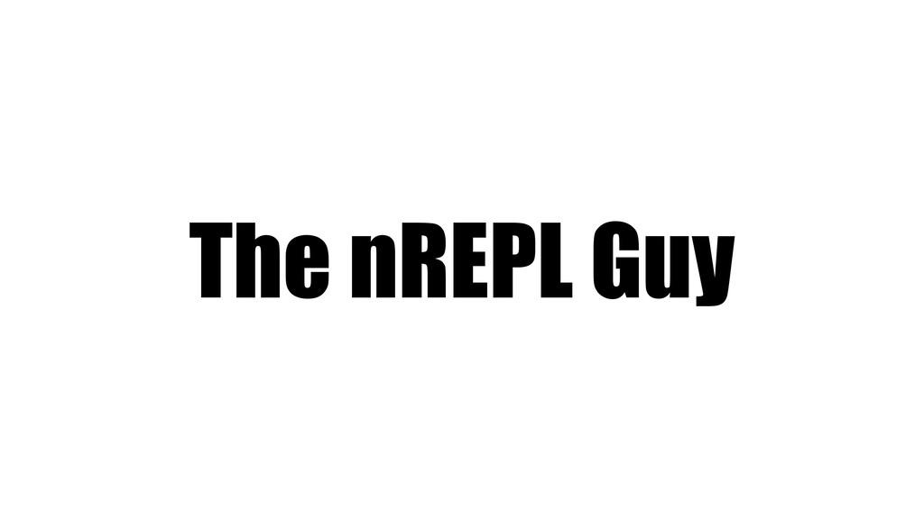 The nREPL Guy