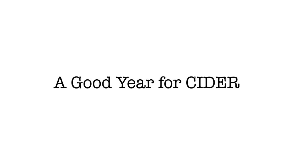 A Good Year for CIDER