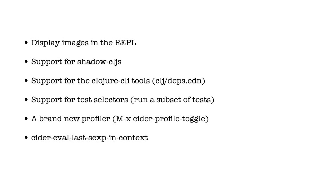 • Display images in the REPL • Support for shad...