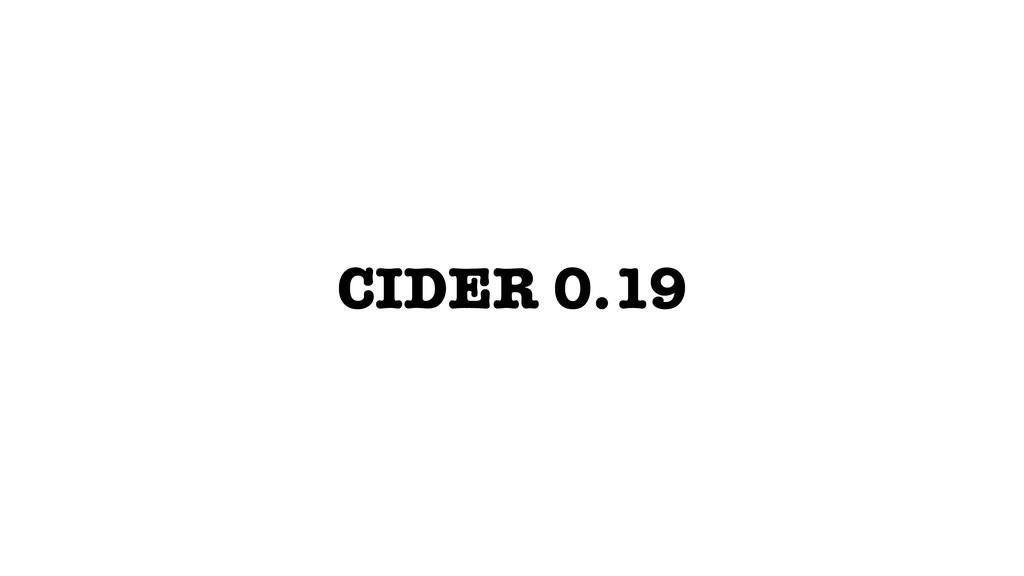 CIDER 0.19