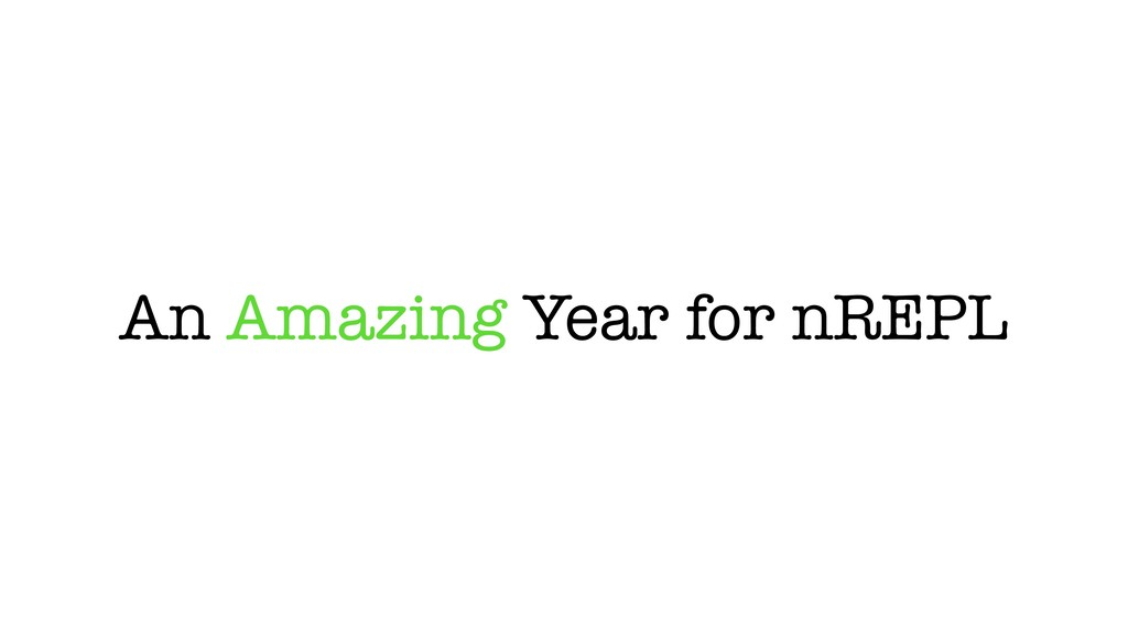 An Amazing Year for nREPL