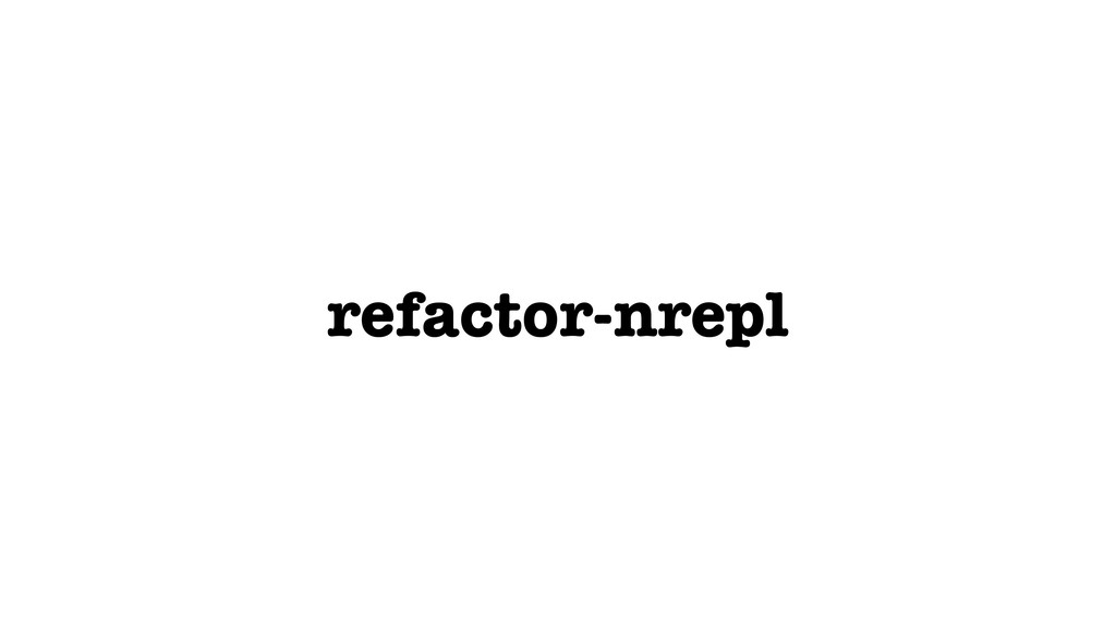 refactor-nrepl
