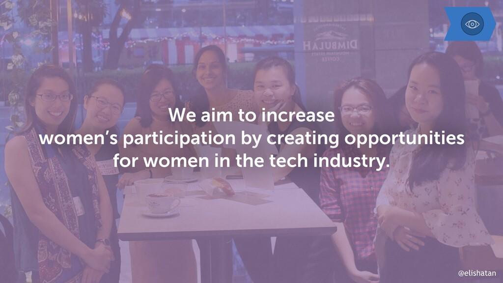 @elishatan We aim to increase women's participa...