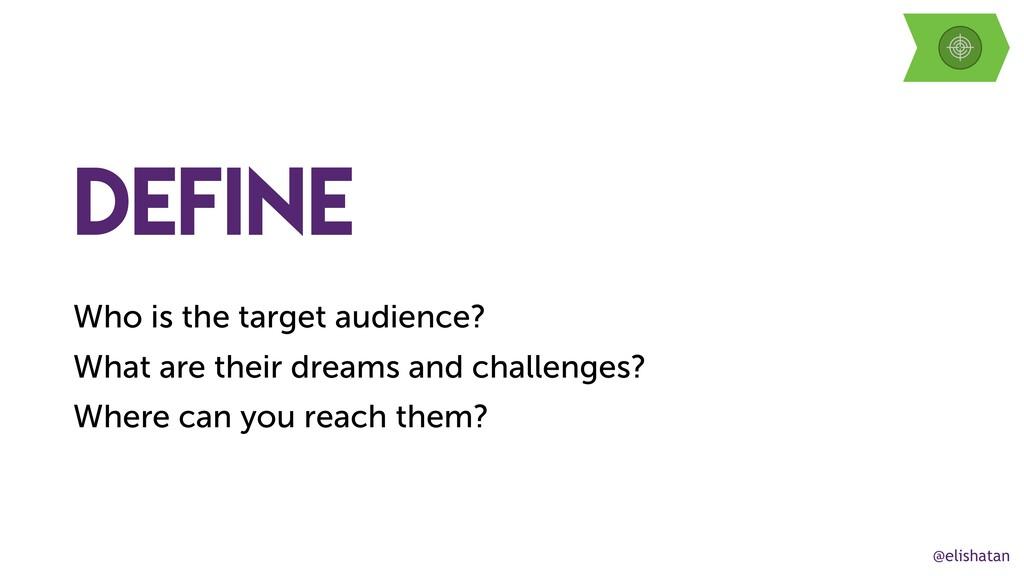 @elishatan define Who is the target audience? W...