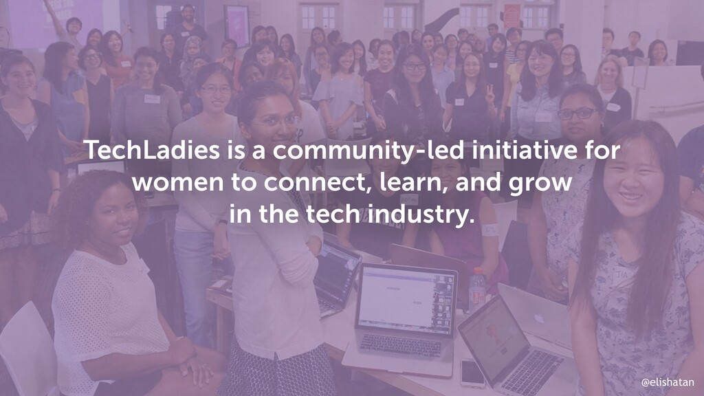 @elishatan TechLadies is a community-led initia...