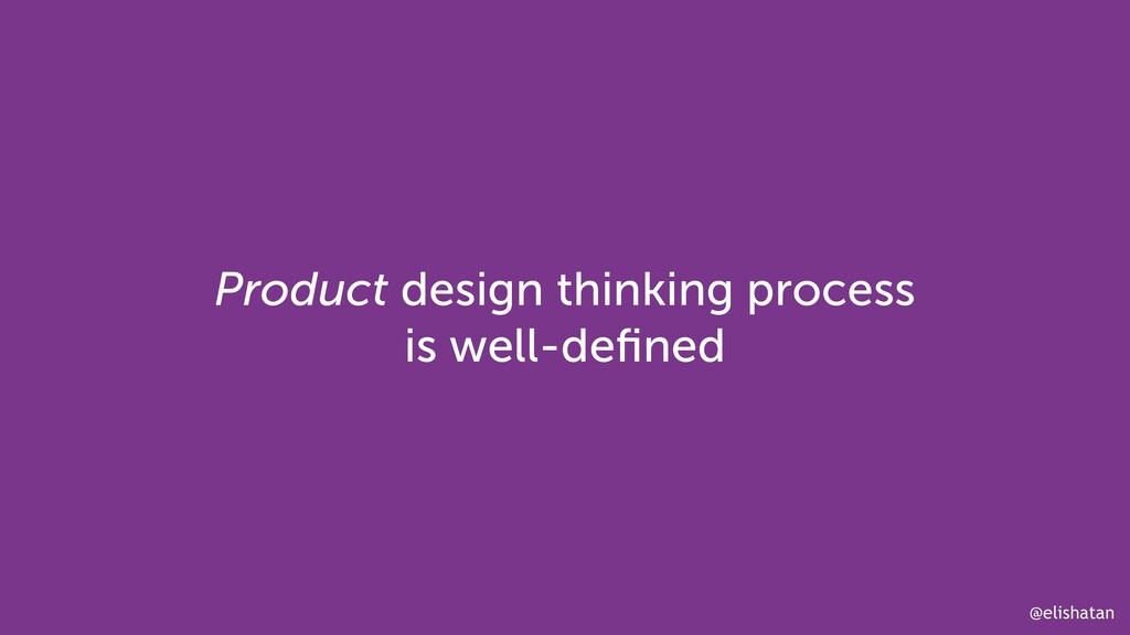@elishatan Product design thinking process is w...