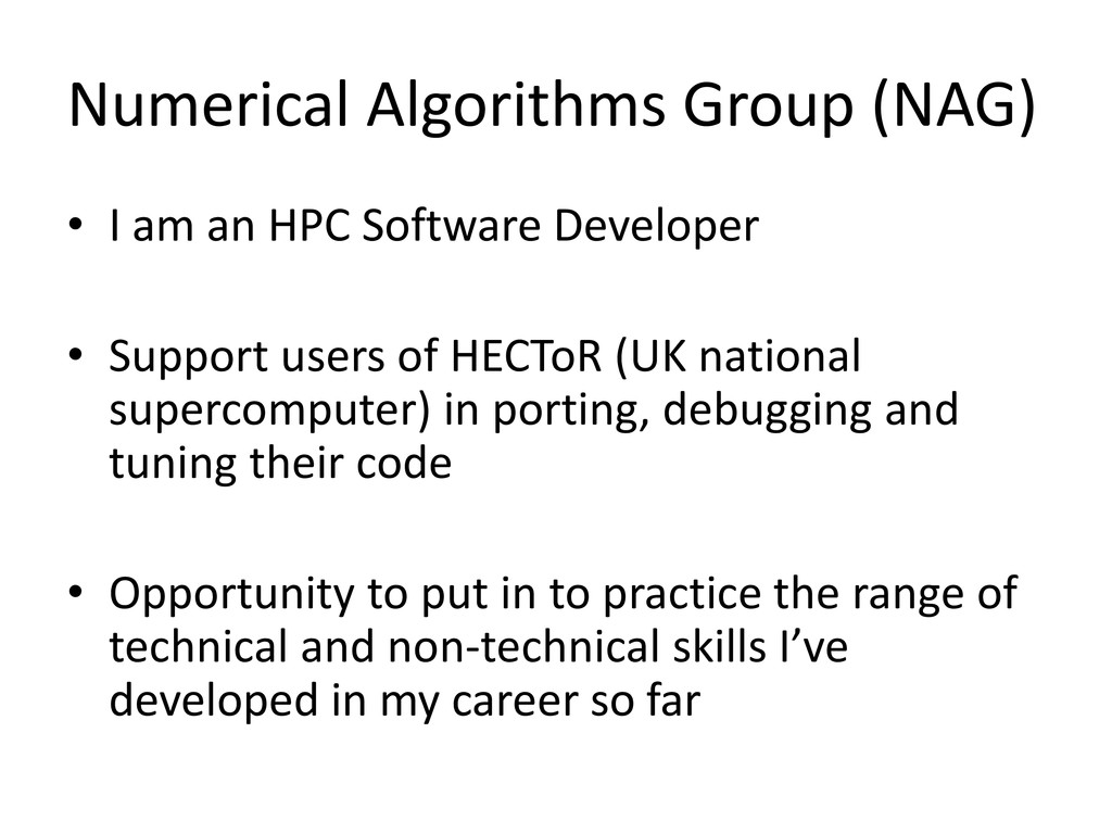 Numerical Algorithms Group (NAG) • I am an HPC ...