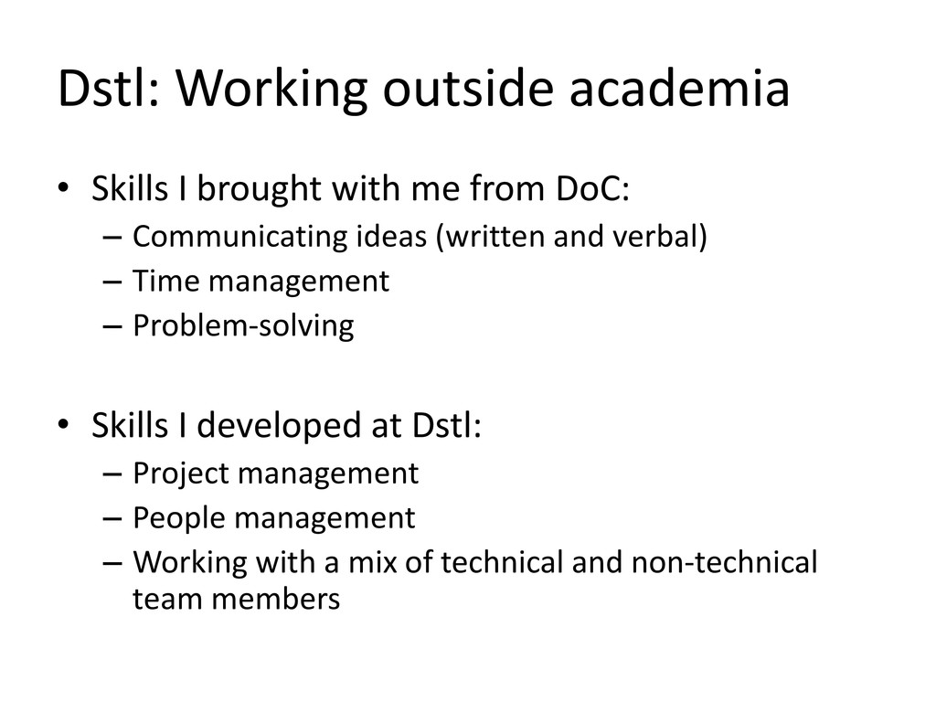 Dstl: Working outside academia • Skills I broug...