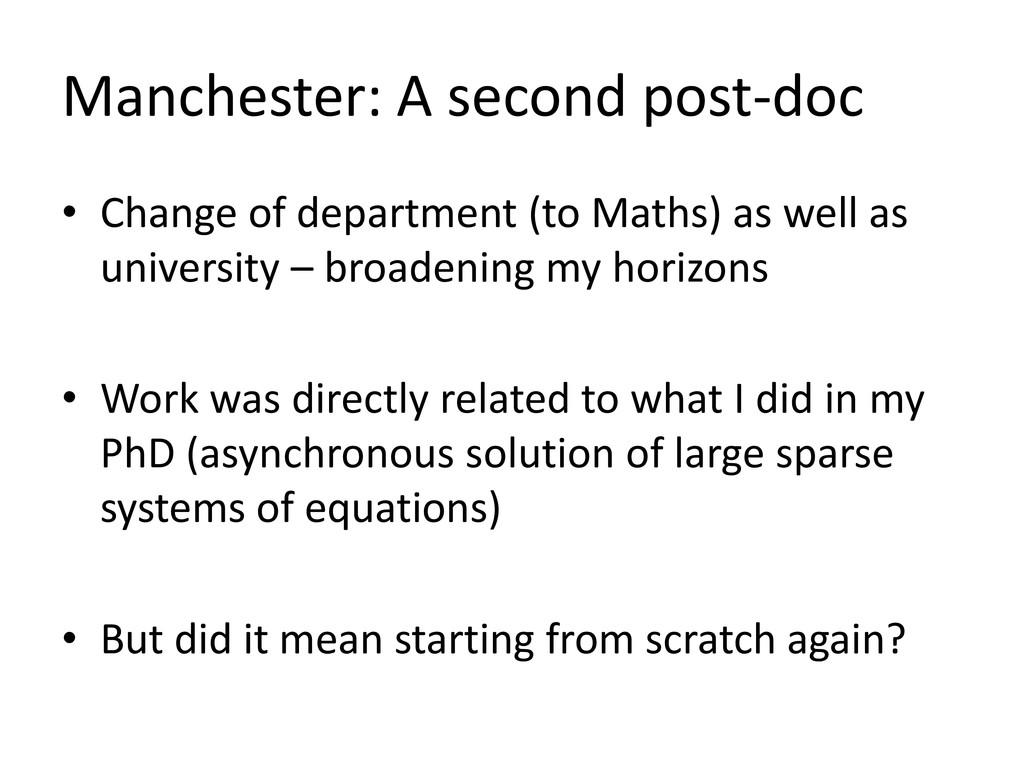 Manchester: A second post-doc • Change of depar...