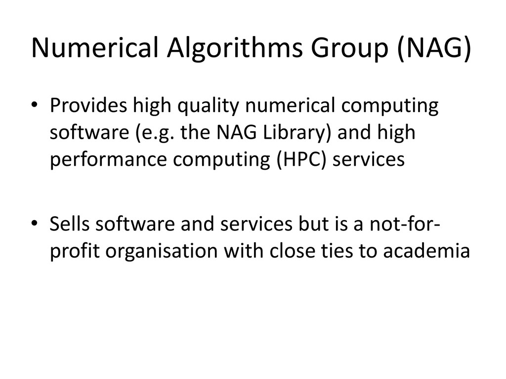 Numerical Algorithms Group (NAG) • Provides hig...