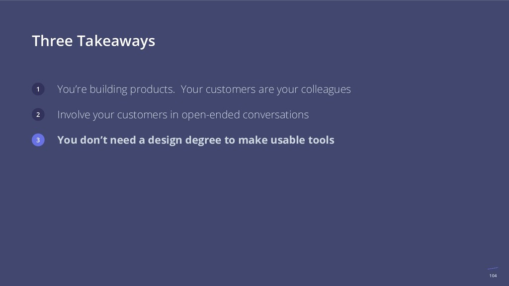 Three Takeaways You're building products. Your ...