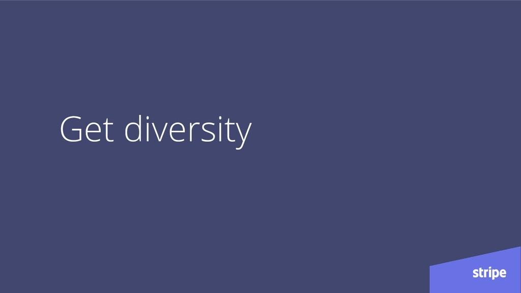 Get diversity