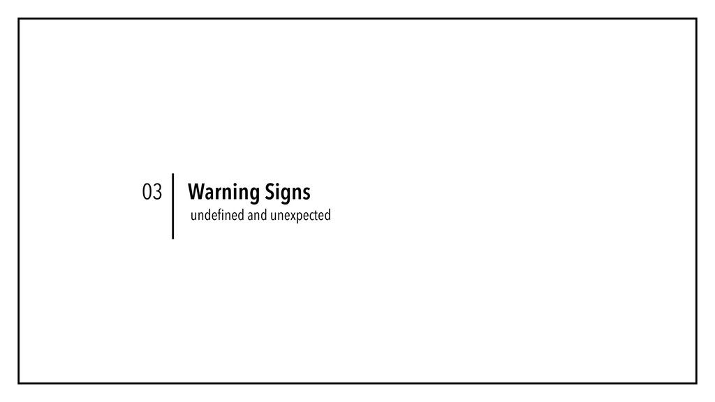 Warning Signs undefined and unexpected 03