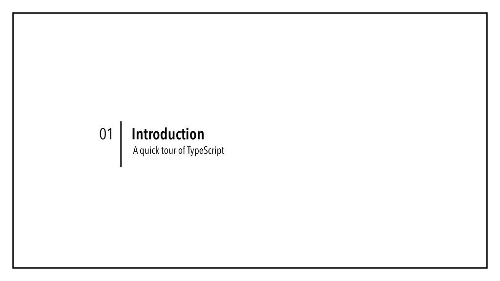 01 Introduction A quick tour of TypeScript